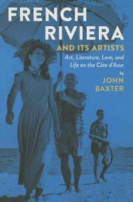 French Riviera and its Artists by John Baxter