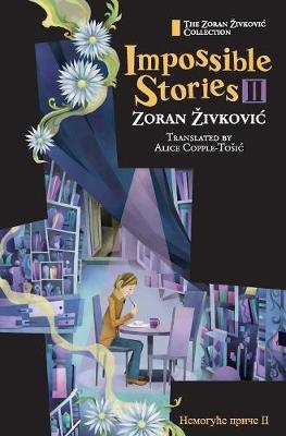 Impossible Stories II by Zoran Zivkovic