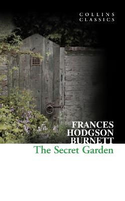 Secret Garden by Frances Hodgson Burnett