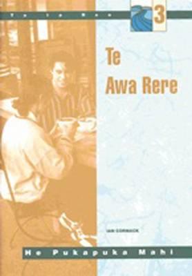 Te Awa Rere Workbook : Student Workbook by Te Puna Reo Partnership