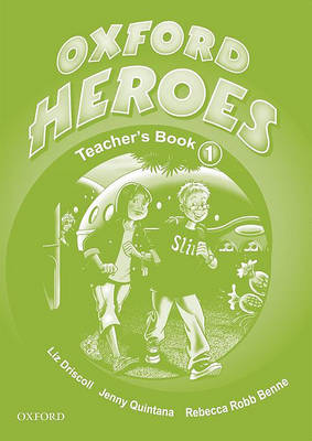 Oxford Heroes 1: Teacher's Book by Jenny Quintana