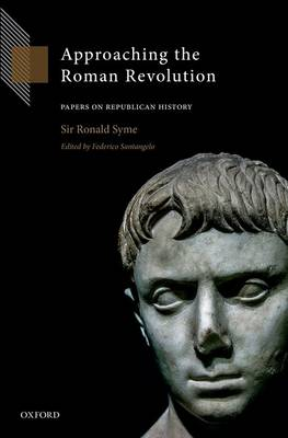 Approaching the Roman Revolution: Papers on Republican History by Ronald Syme