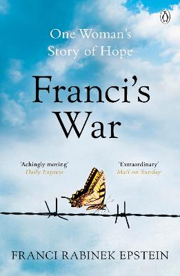 Franci's War: The incredible true story of one woman's survival of the Holocaust by Franci Epstein