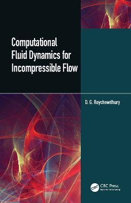 Computational Fluid Dynamics for Incompressible Flows book
