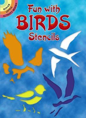 Fun with Birds Stencils by Paul E. Kennedy