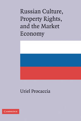 Russian Culture, Property Rights, and the Market Economy book