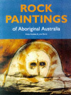 Rock Paintings of Aboriginal Australia by Elaine Godden