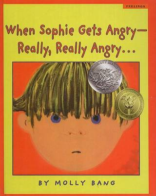 When Sophie Gets Angry--Really, Really Angry... by Molly Bang