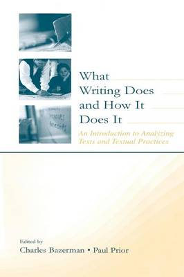 What Writing Does and How it Does it by Charles Bazerman