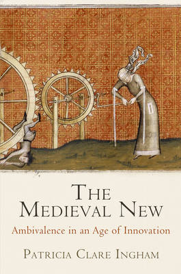 The Medieval New by Patricia Clare Ingham