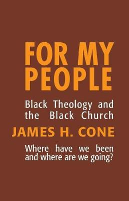 For My People by James H. Cone