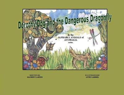 Dorothy Dog and the Dangerous Dragonfly by Maureen Larter
