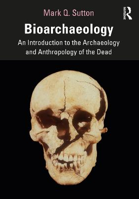 Bioarchaeology: An Introduction to the Archaeology and Anthropology of the Dead book
