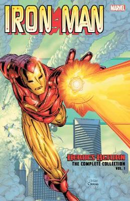 Iron Man: Heroes Return - The Complete Collection Vol. 1 by Kurt Busiek