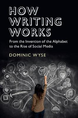 How Writing Works by Dominic Wyse