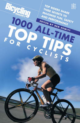 Bicycling: 1000 All-time Top Tips for Cyclists by Ben Hewitt