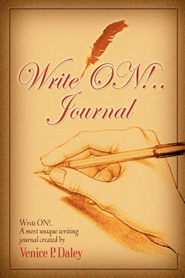Write On!......Journal by Venice P Daley