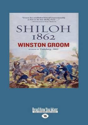 Shiloh, 1862 by Winston Groom