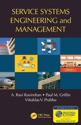 Service Systems Engineering and Management by A. Ravi Ravindran