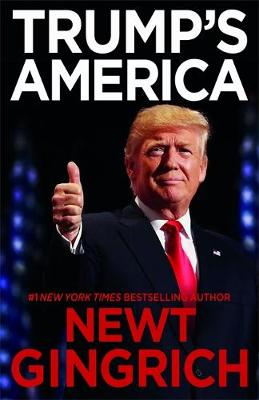 Trump's America by Newt Gingrich