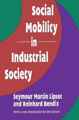 Social Mobility in Industrial Society by Seymour Lipset