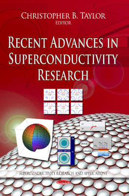 Recent Advances in Superconductivity Research by Christopher B. Taylor