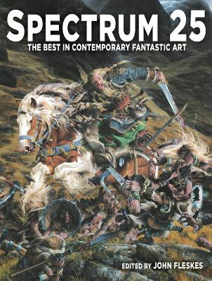 Spectrum 25: The Best in Contemporary Fantastic Art by John Fleskes