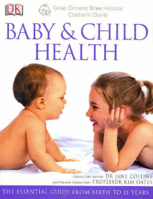 Baby + Child Health: The Essential Guide from Birth to 11 Years by Kim Oates