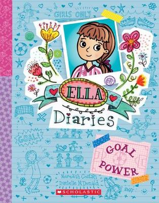 Ella Diaries #13: Goal Power by Meredith Costain