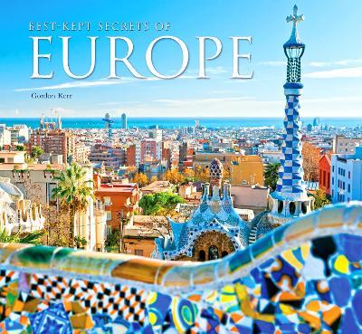Best-Kept Secrets of Europe by Gordon Kerr