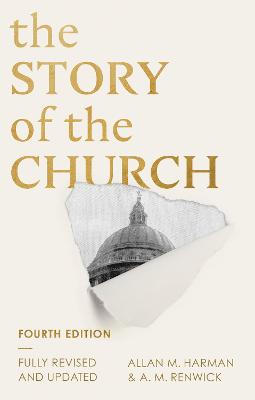 The Story of the Church: 4th edition by Professor Allan M Harman