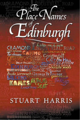 The Place Names of Edinburgh by Stuart Harris