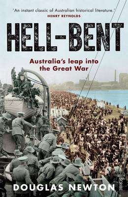 Hell-Bent: Australia's Leap Into The Great War book