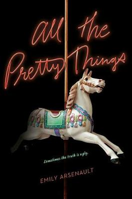 All the Pretty Things by Emily Arsenault