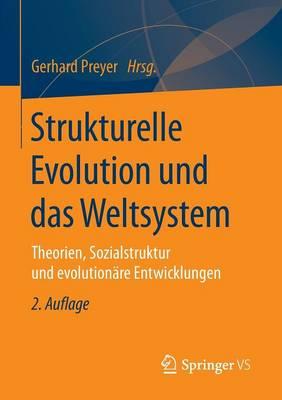 Strukturelle Evolution Und Das Weltsystem: Theorien, Sozialstruktur Und Evolutionare Entwicklungen by Adjunct Professor Gerhard Preyer