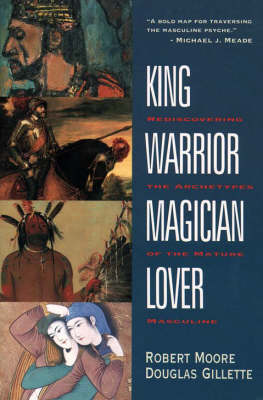 King Warrior Magician Lover by Robert Moore