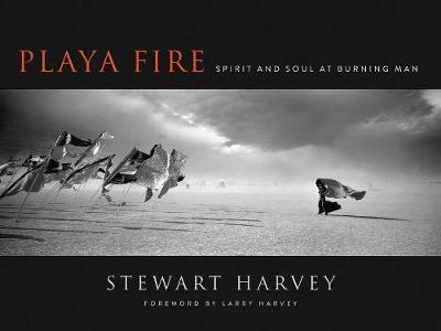 Playa Fire by Stewart Harvey