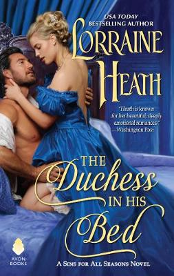 The Duchess in His Bed: A Sins for All Seasons Novel by Lorraine Heath