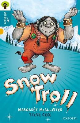 Oxford Reading Tree All Stars: Oxford Level 9 Snow Troll: Level 9 by Margaret Mcallister
