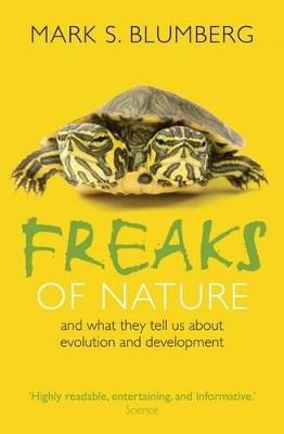 Freaks of Nature by Mark S. Blumberg