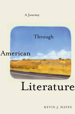 A Journey Through American Literature by Kevin J. Hayes