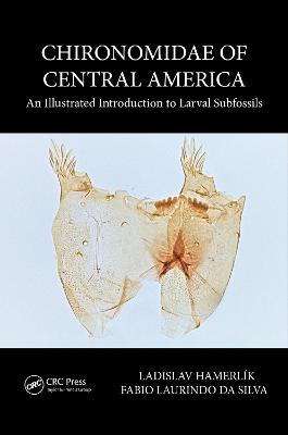 Chironomidae of Central America: An Illustrated Introduction To Larval Subfossils book