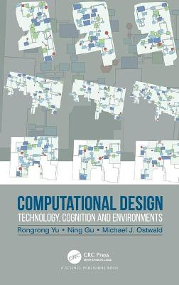 Computational Design: Technology, Cognition and Environments book