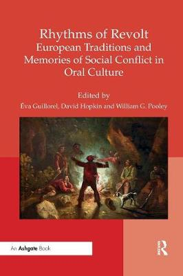 Rhythms of Revolt: European Traditions and Memories of Social Conflict in Oral Culture book
