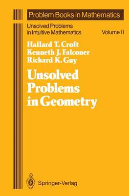 Unsolved Problems in Geometry by Hallard T. Croft