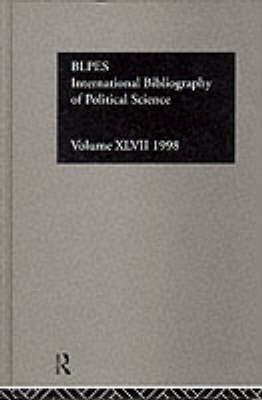 IBSS: Political Science: 1998 Volume 47 by Compiled by the British Library of Political and Economic Science