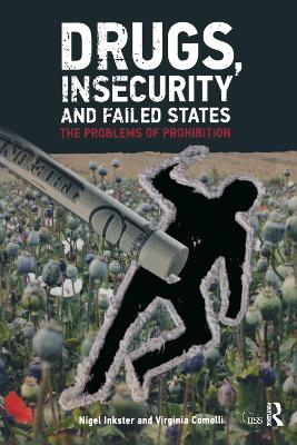 Drugs, Insecurity and Failed States by Nigel Inkster