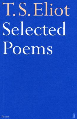 Selected Poems of T. S. Eliot by T. S. Eliot