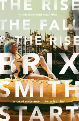 The Rise, The Fall, and The Rise by Brix Smith Start
