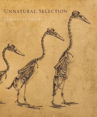 Unnatural Selection by Katrina van Grouw